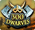 300 Dwarves igra