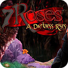 7 Roses: A Darkness Rises Collector's Edition igra