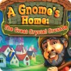 A Gnome's Home: The Great Crystal Crusade igra