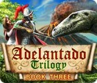 Adelantado Trilogy: Book Three igra