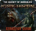 The Agency of Anomalies: Mystic Hospital Strategy Guide igra