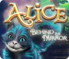 Alice: Behind the Mirror igra