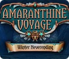 Amaranthine Voyage: Winter Neverending igra
