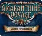 Amaranthine Voyage: Winter Neverending igra