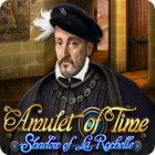 Amulet of Time: Shadow of la Rochelle igra