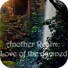 Another Realm: Love of the Damned igra