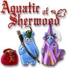 Aquatic of Sherwood igra