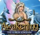 Awakening: The Goblin Kingdom igra