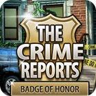 The Crime Reports. Badge Of Honor igra