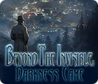 Beyond the Invisible: Darkness Came igra