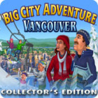 Big City Adventure: Vancouver Collector's Edition igra