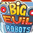 Big Evil Robots igra