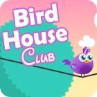 Bird House Club igra