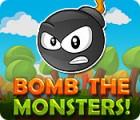 Bomb the Monsters! igra