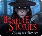 Bonfire Stories: Manifest Horror igra