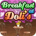 Breakfast At Doli's igra