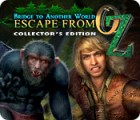 Bridge to Another World: Escape From Oz Collector's Edition igra