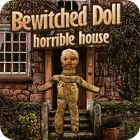Bewitched Doll: Horrible House igra