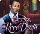 Cadenza: The Kiss of Death igra