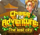 Chase for Adventure: The Lost City igra