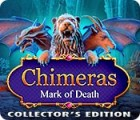 Chimeras: Mark of Death Collector's Edition igra