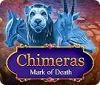 Chimeras: Mark of Death igra