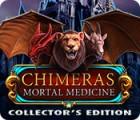 Chimeras: Mortal Medicine Collector's Edition igra