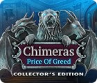 Chimeras: The Price of Greed Collector's Edition igra