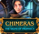 Chimeras: The Signs of Prophecy igra