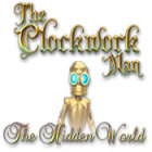 The Clockwork Man: The Hidden World igra