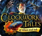 Clockwork Tales: Of Glass and Ink igra
