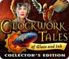 Clockwork Tales: Of Glass and Ink Collector's Edition igra