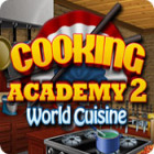 Cooking Academy 2: World Cuisine igra