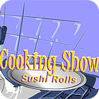 Cooking Show — Sushi Rolls igra