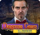 Dangerous Games: Illusionist igra