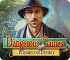 Dangerous Games: Prisoners of Destiny igra