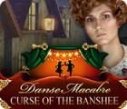 Danse Macabre: Curse of the Banshee igra