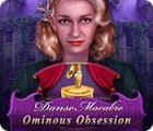 Danse Macabre: Ominous Obsession igra