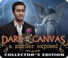 Dark Canvas: A Murder Exposed Collector's Edition igra