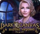 Dark Canvas: A Murder Exposed igra