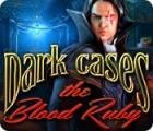 Dark Cases: The Blood Ruby igra