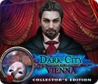 Dark City: Vienna Collector's Edition igra