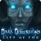 Dark Dimensions: City of Fog igra