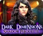 Dark Dimensions: Shadow Pirouette igra