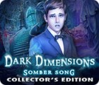 Dark Dimensions: Somber Song Collector's Edition igra