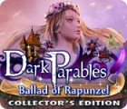 Dark Parables: Ballad of Rapunzel Collector's Edition igra