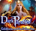 Dark Parables: Goldilocks and the Fallen Star igra