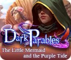 Dark Parables: The Little Mermaid and the Purple Tide Collector's Edition igra
