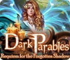 Dark Parables: Requiem for the Forgotten Shadow igra