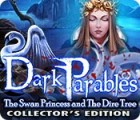 Dark Parables: The Swan Princess and The Dire Tree Collector's Edition igra
